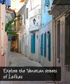 Explore the venetian streets of Lefkas